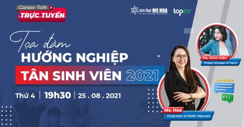 """Toạ đàm hướng nghiệp trực tuyến """"CAREER TALK 2021"""" của Anh ngữ Ms Hoa và Top CV"""