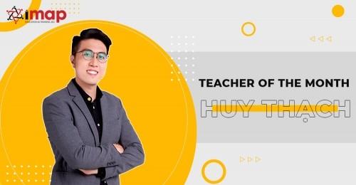 [HCM] -  Vinh danh giáo viên của tháng Trần Huy Thạch