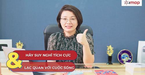 Mạnh mẽ vượt qua mùa dịch với 5 bí kíp của Ms Giang Nguyễn - TGĐ IMAP Việt Nam
