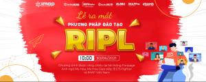 Lễ ra mắt phương pháp đào tạo RIPL