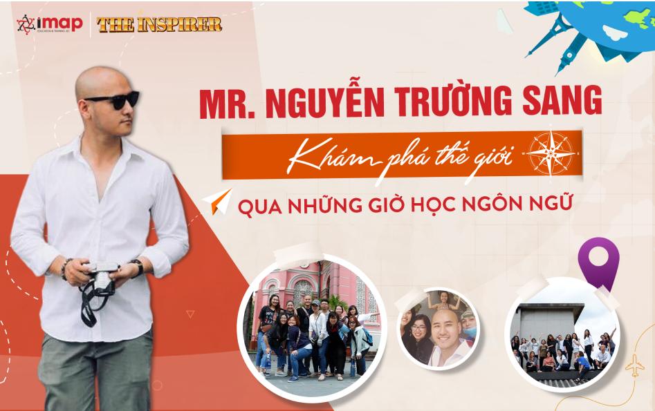 Khám phá thế giới qua những giờ học ngôn ngữ - Mr Nguyễn Trường Sang